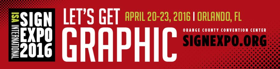 Visit us as BOOTH #2322 http://signexpo.org/ April 21-23 in Orlando
